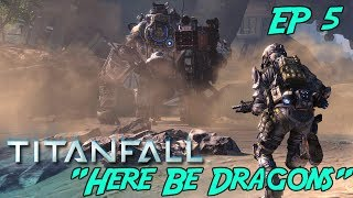 Titanfall: Campaign Ep5 - Here be Dragons