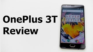 OnePlus 3T Review - the More Affordable Flagship Smartphone