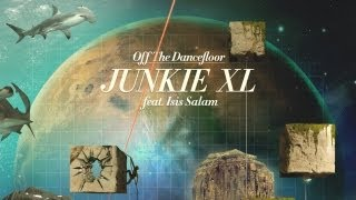 Junkie Xl - Off The Dancefloor Ep @ www.OfficialVideos.Net
