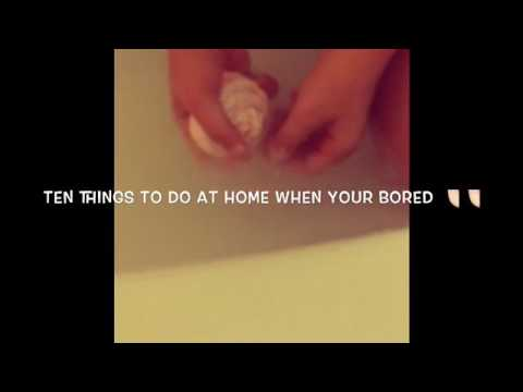 10 things to do at home if your bored youtube. Black Bedroom Furniture Sets. Home Design Ideas