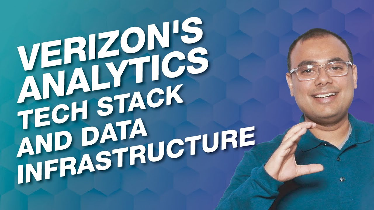 Data infrastructure and tech stack for Verizon (A fortune 15 telecom company)