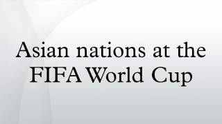 Asian nations at the FIFA World Cup