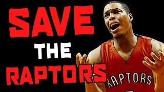 The Only Way to SAVE the Toronto Raptors