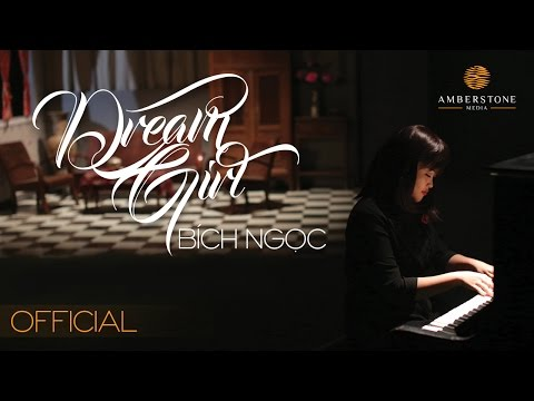 DREAM GIRL | OFFICIAL MUSIC VIDEO | BICH NGOC