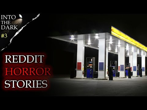 3 REAL Disturbing Horror Stories from Reddit | INTO THE DARK #3