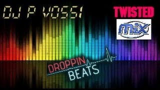 DJ P VOSSI -  DROPPIN BEATS [TWISTED MIX]