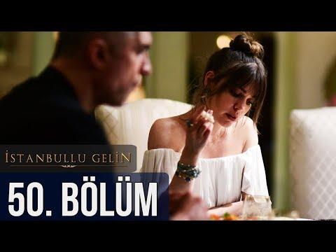 İstanbullu Gelin 50. Bölüm