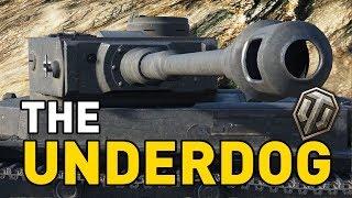 World of Tanks || The Underdog