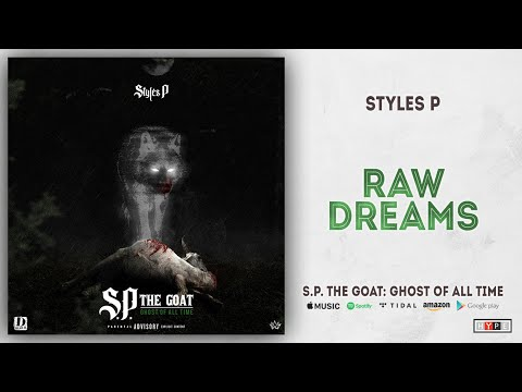 Styles P - Raw Dreams (S.P. The GOAT: Ghost Of All Time)