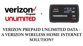 VERIZON PREPAID UNLIMITED DATA - A VERIZON WIRELESS HOME INTERNET SOLUTION?