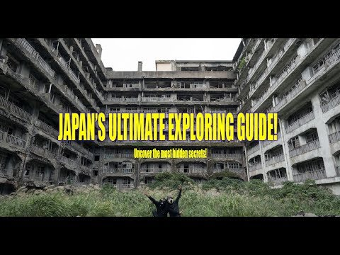 JAPAN'S ULTIMATE EXPLORING GUIDE ! | SECRET LOCATIONS, BATTLESHIP ISLAND, FUKUSHIMA, 軍艦島 ETC