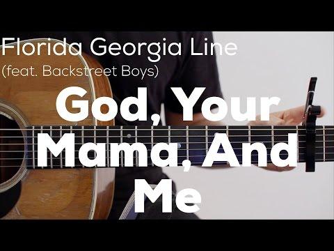 Florida Georgia Line - God, Your Mama, And Me ft. Backstreet Boys Guitar Lesson