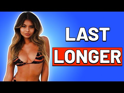 10 Ways to LAST LONGER in BED ... RIGHT NOW!   How to Last Longer and Be Better in Bed