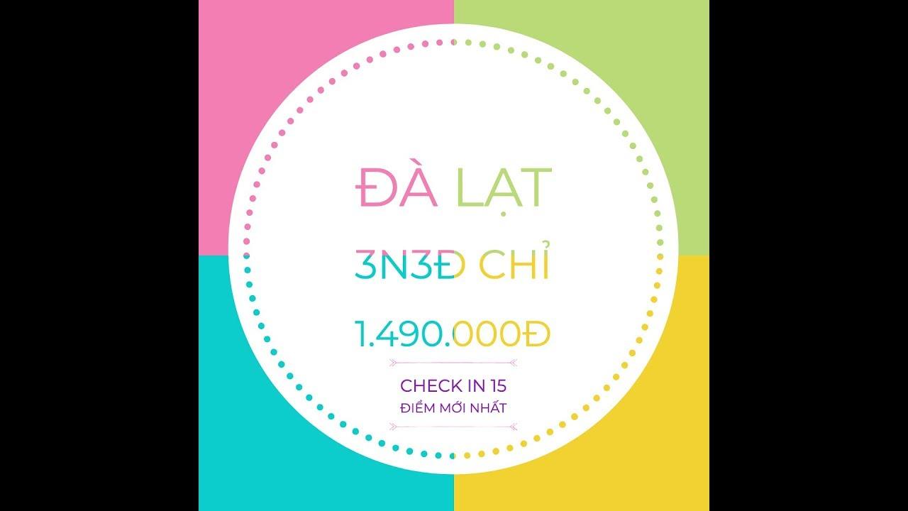 Tour du lịch Đà Lạt 3N3Đ Chỉ 1.490K (Bao trọn gói ăn uống, khách sạn, tham quan)