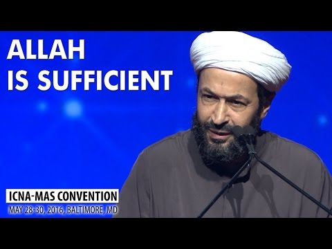 Allah is Sufficient by Sh. Mokhtar Maghraoui (ICNA-MAS Convention)