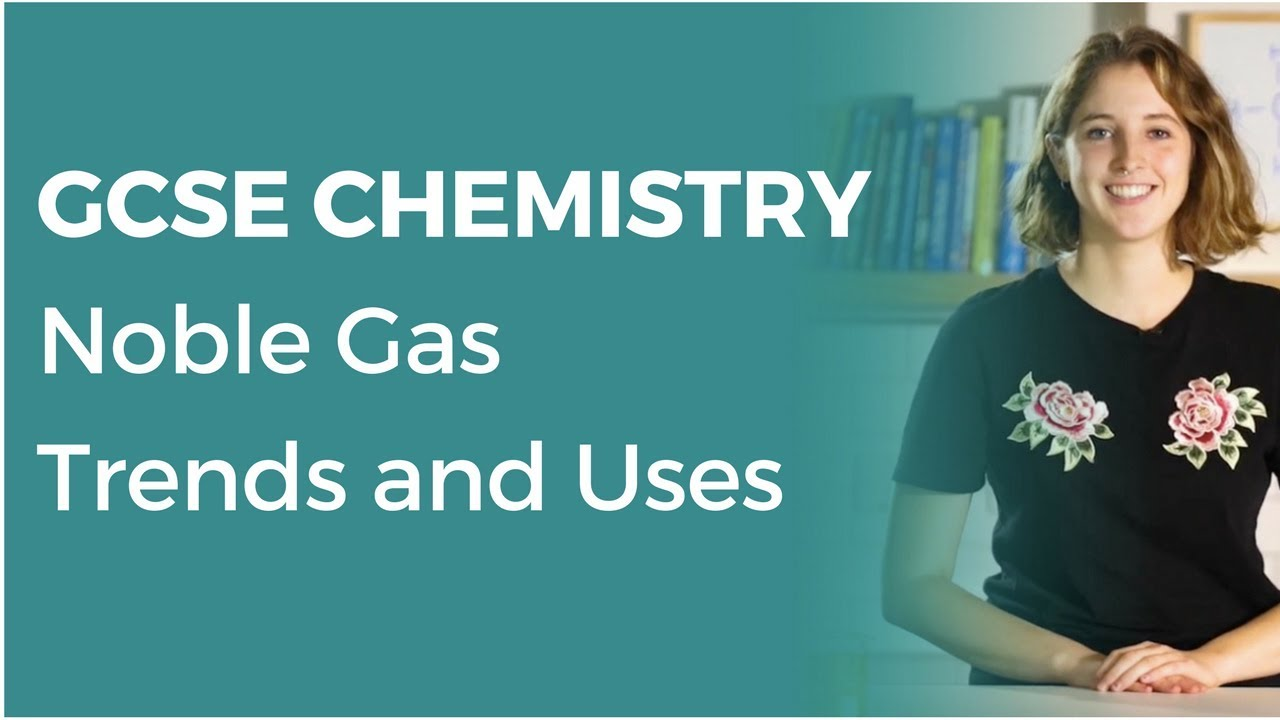 Noble gas trends and uses 9 1 gcse chemistry ocr aqa edexcel noble gas trends and uses 9 1 gcse chemistry ocr aqa edexcel urtaz Choice Image