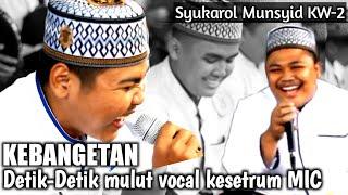 Viral.!!! AUTO Ngakak - Detik-Detik mulut vocal kesetrum MIC    Syukarol Munsyid KW 2