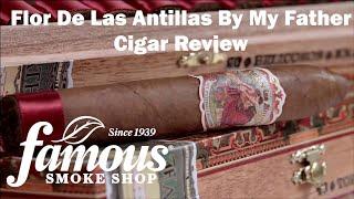 Flor De Las Antillas by My Father Cigars Overview - Famous Smoke Shop