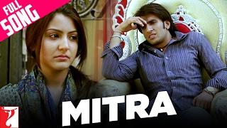 Mitra - Full Song | Band Baaja Baaraat | Ranveer Singh | Anushka Sharma | Amitabh | Salim