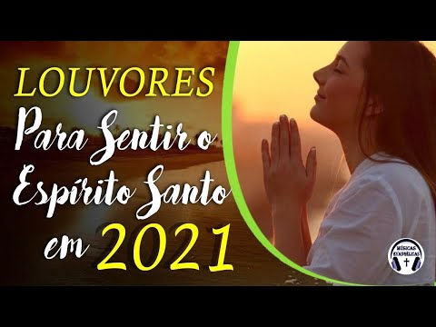 Louvores Para Dormir 2021 - As Melhores Músicas Gospel Mais Tocadas 2021 - Hinos Do Espírito Santo