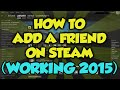 How To Add Friends On Steam For Free WORKING 2015 - Adding Friends On Steam Tutorial