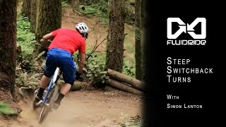 How to ride steep switchback turns | Mountain bike skills with Simon Lawton from Fluidride