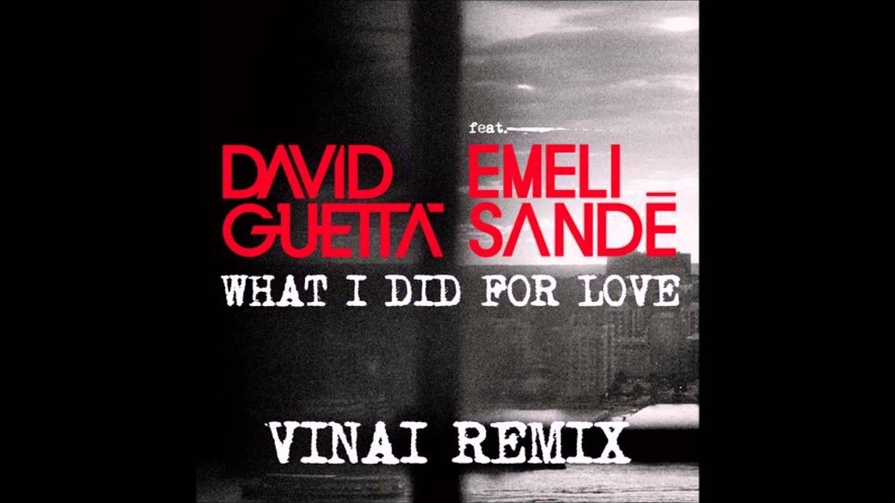 Download David Guetta ft. Emeli Sandé - What I Did For Love (VINAI REMIX)