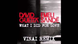 David Guetta ft. Emeli Sandé - What I Did For Love (VINAI REMIX)