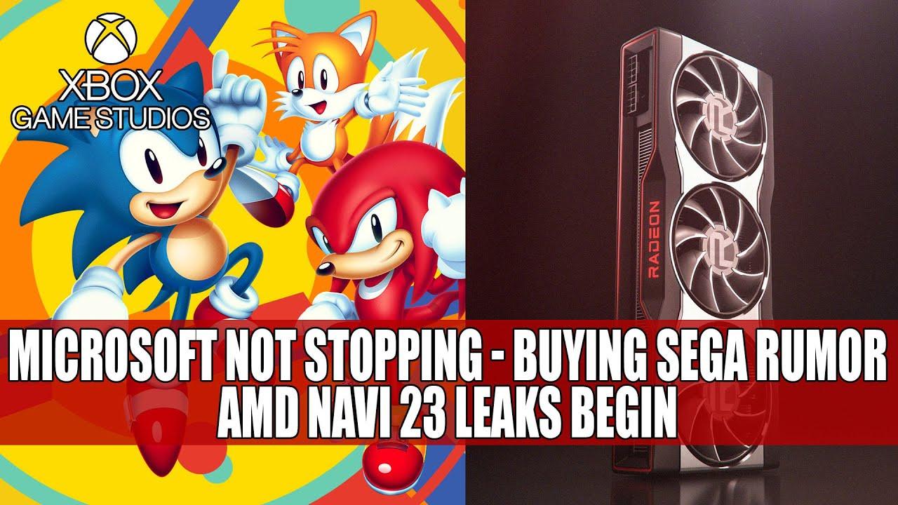 Microsoft Not Stopping Buying Sega Rumor Amd Navi 23 Leaks Begin Youtube