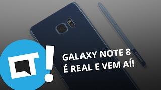 Galaxy Note 8 é real e vem aí! [Plantão CT]