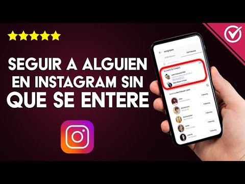 Cómo Seguir a Alguien en Instagram sin que esa Persona ni mis Seguidores lo vean