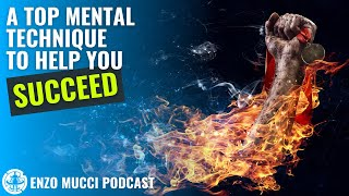A Top Mental Training Technique To Help You Succeed (Destiny Mirror) - Enzo Mucci Podcast