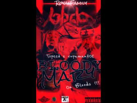 BloodyMary  OnBloods   TSpeed and 5upaman