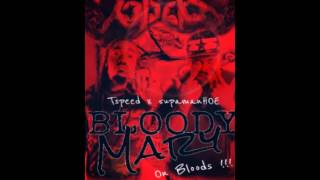 BloodyMary ( OnBloods)  - TSpeed and 5upaman