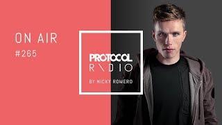 🚨 Nicky Romero - Protocol Radio 265 - 07.09.17