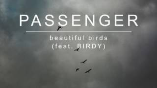Download Passenger | Beautiful Birds (feat. Birdy) (Official Album Audio)
