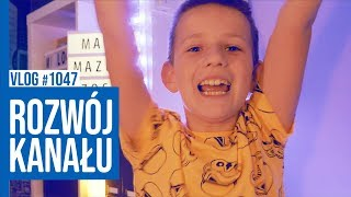 ROZWÓJ KANAŁU / VLOG #1047