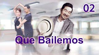 Que Bailemos 02 Telenovela china Sub Español 不如跳舞