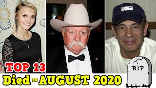 Top 13 Celebrities Who DIED in August 2020    First Week    Recently Deaths
