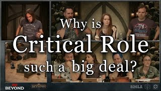 Why is Critical Role such a Big Deal?