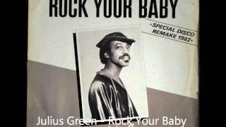 Julius Green - Rock Your Baby Original 12 inch Version 1982