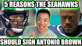 5 Reasons Why The Seahawks Should Sign Antonio Brown! Norbcam Reacts