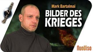 Bilder des Krieges - Mark Bartalmai bei SteinZeit