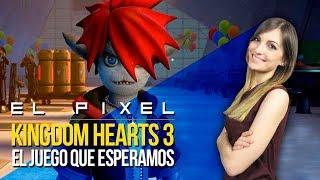Kingdom Hearts 3: el juego que esperamos | El Píxel
