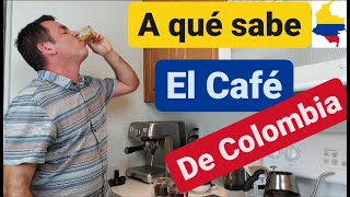 A qué sabe el ☕CAFE☕ de Colombia