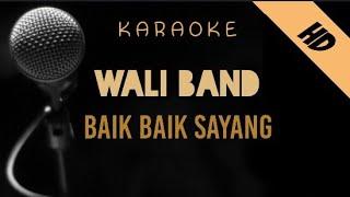 Wali - Baik Baik Sayang   Karaoke