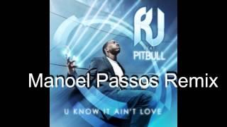 rj ft pitbull you know it ain t love dj manoel passos remix