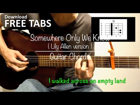 Somewhere Only We Know (Lily Allen version) - Guitar Chords and Tabs / Takashi Terada