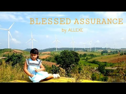 Blessed Assurance By: Allexe (@ 6 yrs old)
