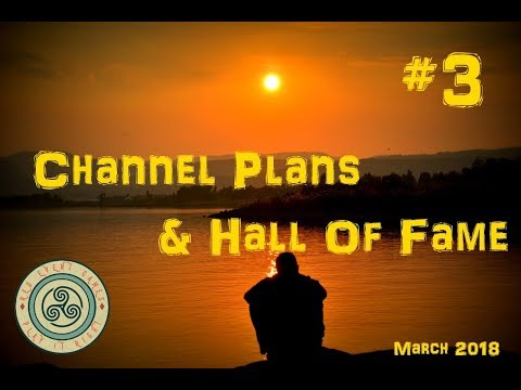 Channel Update and Hall Of Fame Pt 3